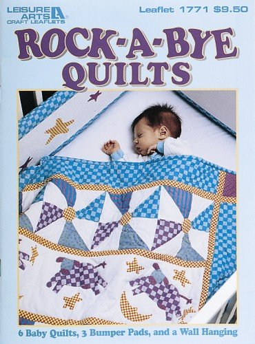 (Rock-A-Bye Quilts  (Leisure Arts #1771))