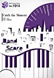 バンドスコアピースBP1914 Catch the Moment / LiSA ~劇場版『ソードアート・オンライン-オーディナル・スケール-』主題歌 (BAND SCORE PIECE)
