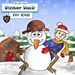 Winter Book for Kids: Story about a Snowman (Adventure Stories for Kids)   Jeff Child