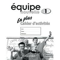 Équipe nouvelle: Part 1: En Plus Workbook