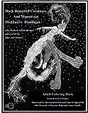 Dark Beautiful Creatures And Monstrous Meditative Mandalas: Adult Coloring Book: Dark Beautiful Creatures And Monstrous Meditative Mandalas: Adult Coloring Book