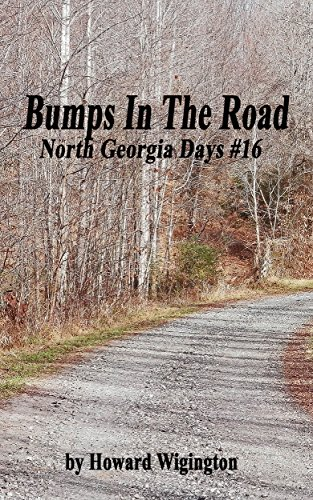 Bumps In The Road (North Georgia Days Book 16) by [Wigington, Howard]