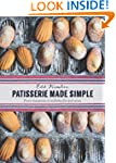 Patisserie Made Simple: From Macarons...