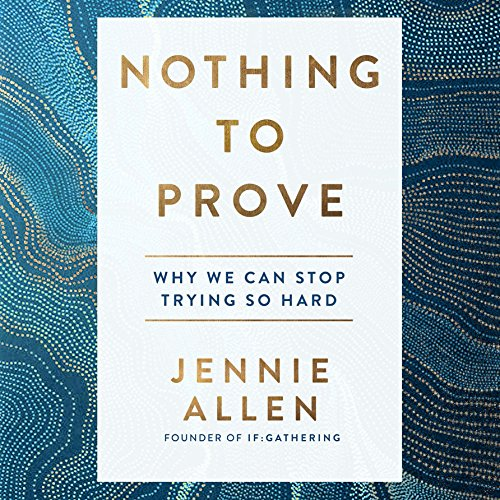 Nothing to Prove: Why We Can Stop Trying So Hard by Random House Audio