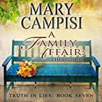 A Family Affair: The Promise: Truth in Lies, Book 7 | Mary Campisi