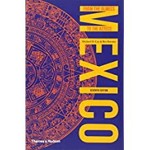 Mexico: From The Olmecs To The Aztecs 7th Edition
