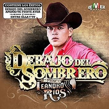 Leandro Rios - Debajo Del Sombrero - Amazon.com Music 8fb63b9aae2
