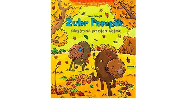 2f1f5b4dc8607 Zubr Pompik Kolory jesieni i pozostale historie  Unknown  9788371188459   Amazon.com  Books