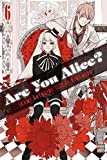 Are You Alice?, Vol. 6 by Ikumi Katagiri (2014-09-23)