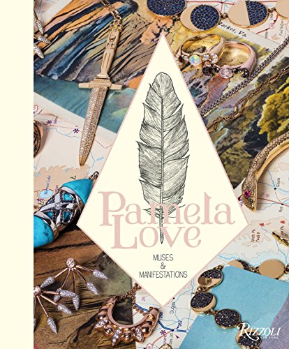 Search : Pamela Love: Muses and Manifestations