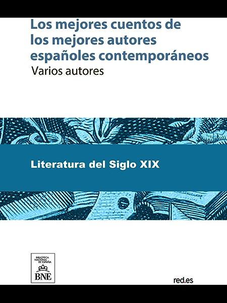 Los mejores cuentos de los mejores autores españoles contemporáneos eBook: Pérez Galdós, Benito: Amazon.es: Tienda Kindle