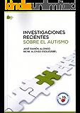 INVESTIGACIONES RECIENTES SOBRE AUTISMO (Spanish Edition)
