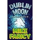 Dublin Moon (Jack Dillon Dublin Tales Book 10)
