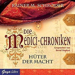 Hüter der Macht (Die Medici-Chroniken 1) Hörbuch