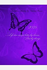 Butterflies Monthly & Weekly Planner 2021: Life Does Not Get Better by Chance, but by Change Paperback