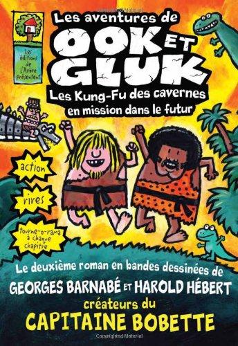 Les Aventures de Ook Et Gluk: Les Kung-Fu Des Cavernes En Mission Dans le Futur (French Edition) pdf