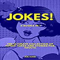 Jokes: 6 Books in 1: The Ultimate Collection of Funny Jokes and Stories for Adults Audiobook by Joe King Narrated by Michael Hatak