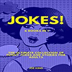 Jokes: 6 Books in 1: The Ultimate Collection of Funny Jokes and Stories for Adults | Joe King
