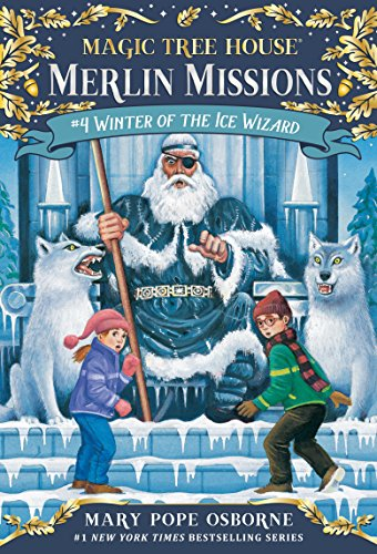 Winter of the Ice Wizard (Magic Tree House: Merlin Missions Book 4) (Magic Tree House Blizzard Of The Blue Moon)