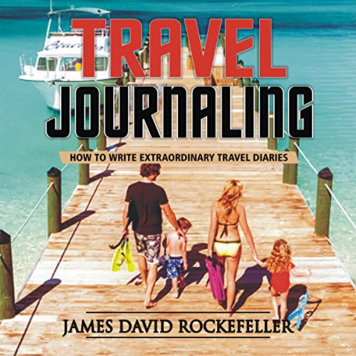 - Travel Journaling: How to Write Extraordinary Travel Diaries
