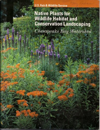 - Native Plants for Wildlife Habitat and Conservation Landscaping: Chesapeake Bay Watershed