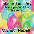 Infinite Tuesday: Autobiographical Riffs The Music