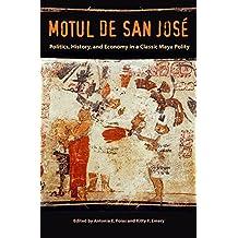 Motul de San José: Politics, History, and Economy in a Maya Polity (Maya Studies)
