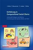 Einführung in Computational Social Choice: Individuelle Strategien und kollektive Entscheidungen beim Spielen, Wählen und Teilen