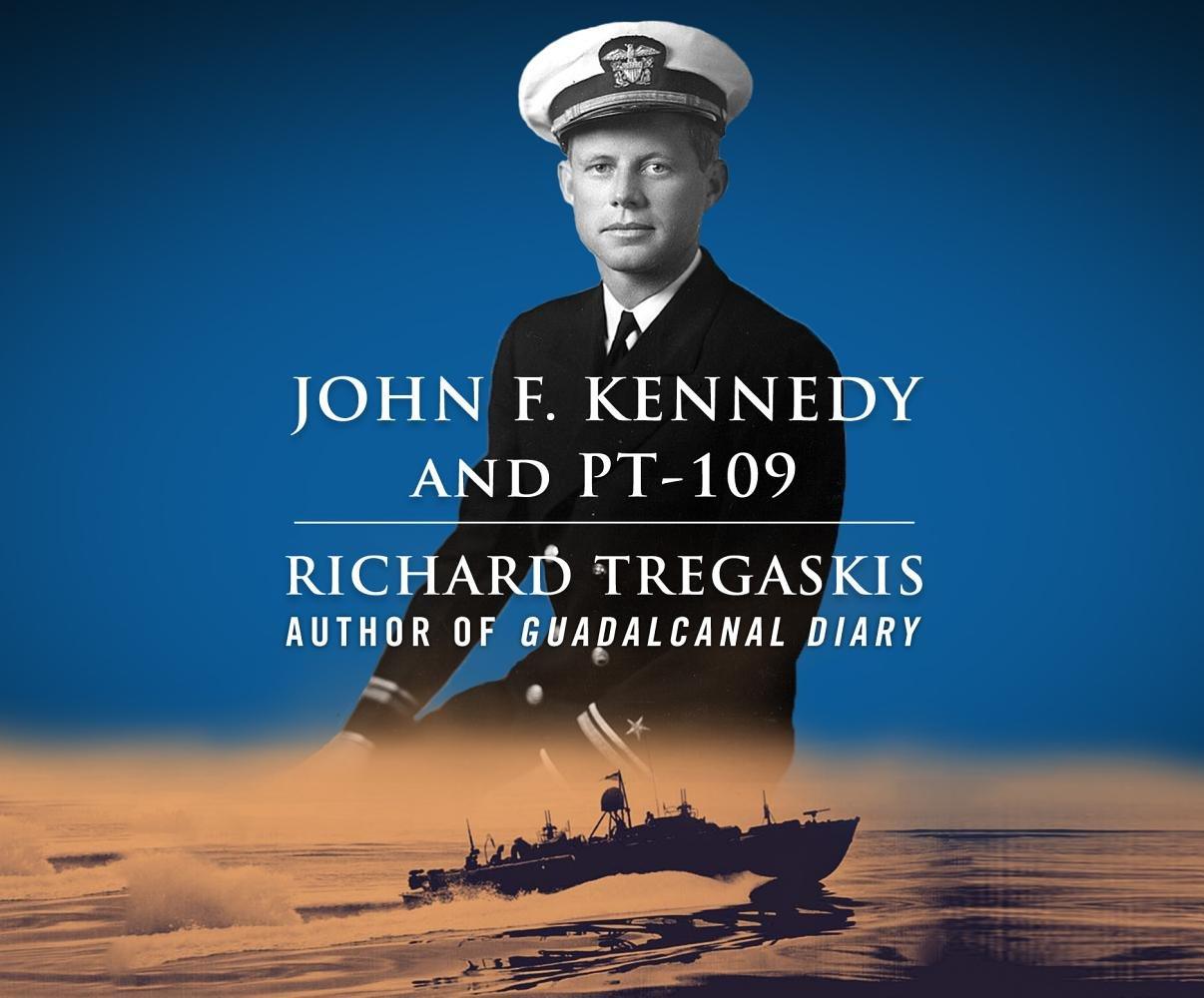 John F. Kennedy and PT-109: Richard Tregaskis, Sean Runnette ...