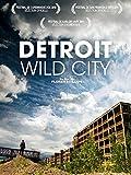 Detroit Wild City
