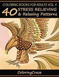 Coloring Books For Adults Volume 4: 40 Stress Relieving And Relaxing Patterns (Anti-Stress Art Therapy Series)