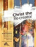 Christ the Re-Creator, , 1593175965