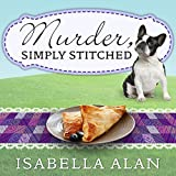 Murder, Simply Stitched: Amish Quilt Shop Mystery, Book 2