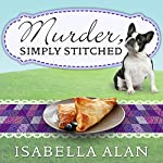 Murder, Simply Stitched: Amish Quilt Shop Mystery, Book 2 | Isabella Alan