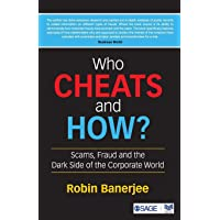 Who Cheats and How?: Scams, Frauds and the Dark Side of the Corporate World: Scams, Fraud and the Dark Side of the Corporate World