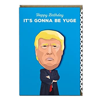 Famous Faces Funny Donald Trump Yuge Greeting Birthday Card Amazonca Office Products