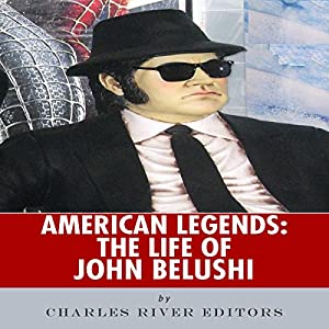 American Legends: The Life of John Belushi Audiobook
