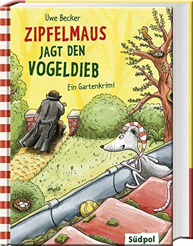 Zipfelmaus jagt den Vogeldieb – Ein Gartenkrimi (Zipfelmaus' Abenteuer)