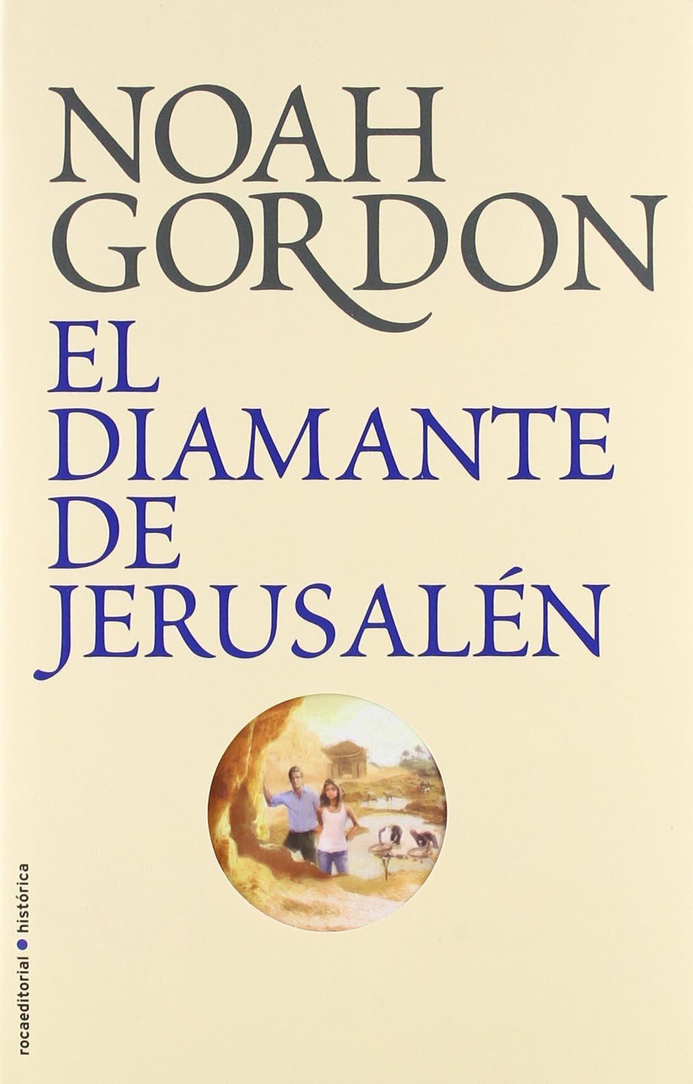 Diamante De Jerusalen,El - Biblio BIBLIOTECA NOAH GORDON: Amazon.es: Noah  Gordon, Elsa Mateo: Libros