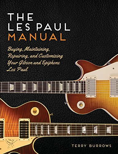 Epiphone Les Paul Studio (The Les Paul Manual: Buying, Maintaining, Repairing, and Customizing Your Gibson and Epiphone Les Paul)