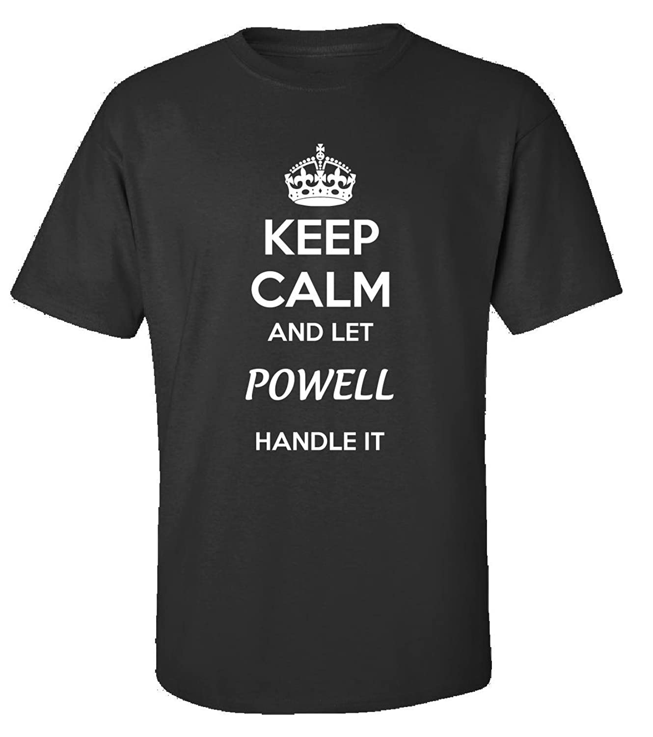 Keep Calm And Let Powell Handle It - Adult Shirt