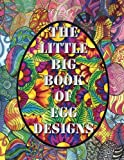img - for The Little Big Book of Egg Designs: 400 Eggs to color + A special freebie bonus book / textbook / text book