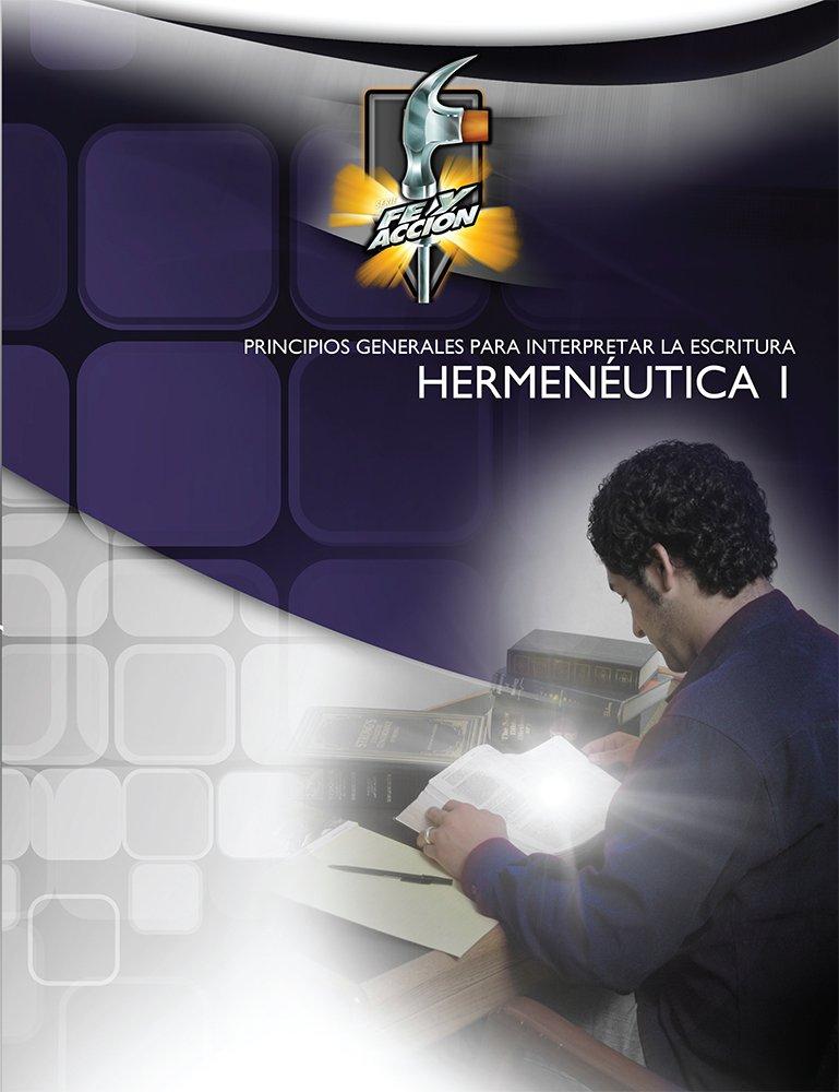 Hermeneutica: Principios Generales Para Interpretar la Escritura: Dr. Quentin McGhee and Dr. Carl Gibbs, Faith & Action Team, Dr. Stanley M. Horton, Rev.