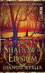 The Shadow of Elysium (Shadow Campaigns)