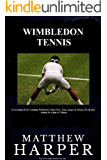 WIMBLEDON TENNIS: A Fascinating Book Containing Wimbledon Tennis Facts, Trivia, Images & Memory Recall Quiz: Suitable for Adults & Children