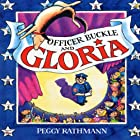 Officer Buckle and Gloria Audiobook by Peggy Rathmann Narrated by John Lithgow