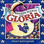 Officer Buckle and Gloria | Peggy Rathmann
