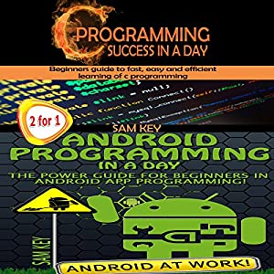 Programming #8:C Programming Success in a Day & Android Programming in a Day! Audiobook