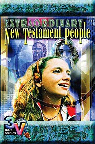 Extraordinary New Testament People: 3-V Bible Study (3-V Bible Studies)