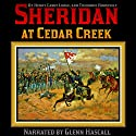 Sheridan at Cedar Creek Audiobook by Henry Cabot Lodge, Theodore Roosevelt Narrated by Glenn Hascall